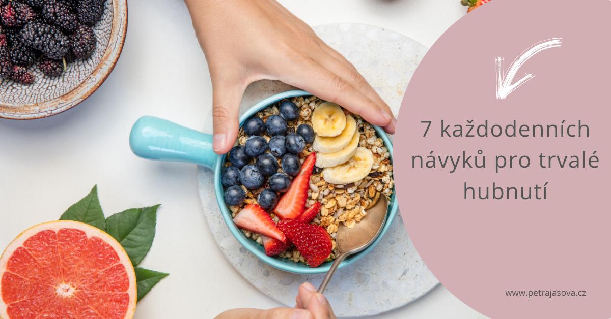 7 každodenních návyků pro trvalé hubnutí